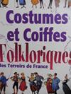 Costumes et coiffes folkloriques des Terroirs de France par Serge Pacaud - Photo