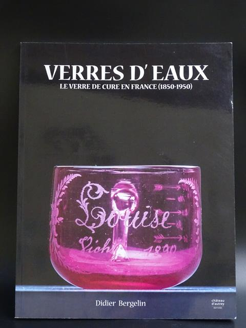 Verres d'eau - Le verre de cure en France (1850-1950) - Photo 1